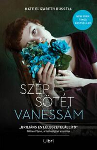 Kate Elizabeth Russell: Szép sötét Vanessám -  (Könyv)
