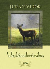 Jurán Vidor: Vadászkrónika -  (Könyv)