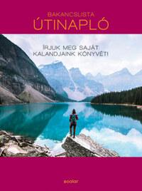 Kath Stathers: Bakancslista - Útinapló - Írjuk meg saját kalandjaink könyvét! -  (Könyv)