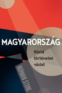 Stone, Norman: Magyarország - Rövid történelmi vázlat -  (Könyv)