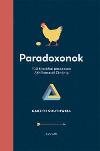 Gareth Southwell: Paradoxonok - 100 filozófiai paradoxon Akhilleusztól Zénónig -  (Könyv)