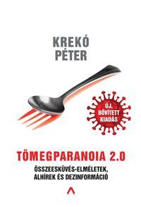 Krekó Péter: Tömegparanoia 2.0 - Összeesküvés-elméletek, álhírek és dezinformáció -  (Könyv)