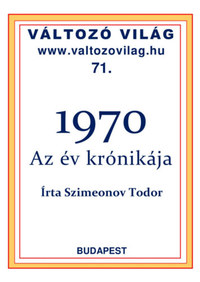 Dr. Szimeonov Todor: 1970 - Az év krónikája -  (Könyv)