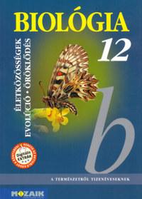 Gál Béla: Biológia 12. - Életközösségek, evolúció, öröklődés -  (Könyv)