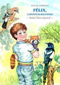 Fuchs Adrienn: Félix, a kíváncsi kis panda -  (Könyv)