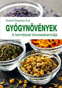 Kissné Dogossy Éva: Gyógynövények - A természet kincseskamrája -  (Könyv)