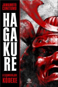 Yamamoto Cunemoto: Hagakure - A szamurájok kódexe -  (Könyv)