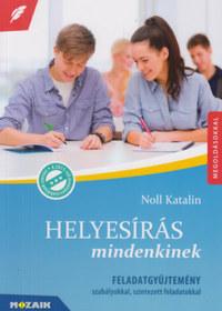 Noll Katalin: Helyesírás mindenkinek - Feladatgyűjtemény szabályokkal, szintezett feladatokkal -  (Könyv)