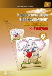 Soós Edit, Maróti Lászlóné: Kompetencia alapú feladatgyűjtemény matematikából 8. évfolyam -  (Könyv)