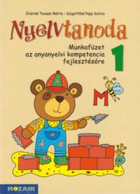 Szigetfűné Papp Szilvia, Óváriné Tavaszi Márta: Nyelvtanoda 1. - Munkafüzet az anyanyelvi kompetencia fejlesztésére - MS-1535U -  (Könyv)