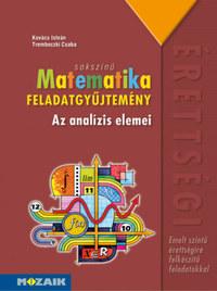 Kovács István, Trembeczki Csaba: Sokszínű matematika - Az analízis elemei - Feladatgyűjtemény - Emelt szint (MS-2327) -  (Könyv)