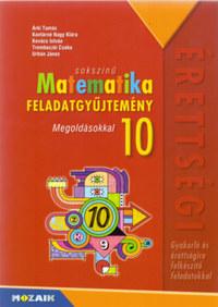 Árki Tamás, Konfárné Nagy Klára: Sokszínű matematika - Feladatgyűjtemény érettségire 10. osztály - Megoldásokkal - MS-2322 -  (Könyv)