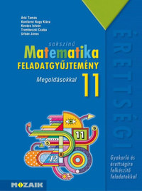 Árki Tamás, Konfárné Nagy Klára: Sokszínű matematika - Feladatgyűjtemény érettségire 11. osztály - Megoldásokkal -  (Könyv)