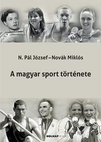 Novák Miklós, N. Pál József: A magyar sport története -  (Könyv)