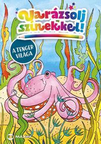 Varázsolj színekkel! - A tenger világa -  (Könyv)