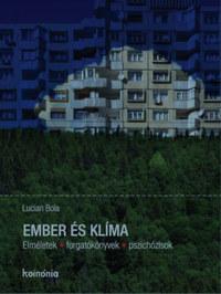 Lucian Boia: Ember és klíma - Elméletek, forgatókönyvek, pszichózisok -  (Könyv)