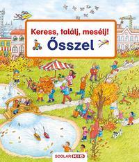 Susanne Gernhauser: Keress, találj, mesélj! - Ősszel -  (Könyv)