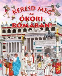 Keresd meg az ókori Rómában! -  (Könyv)