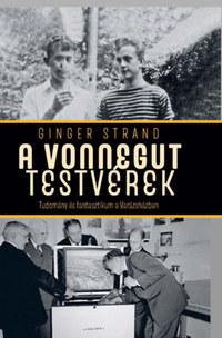 Ginger Strand: A Vonnegut testvérek - Tudomány és fantasztikum a Varázsházban -  (Könyv)