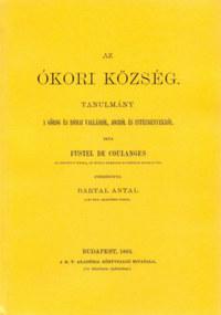 Fustel De Coulanges: Az ókori község tanulmány a görög és római vallásról, jogról intézményekről -  (Könyv)