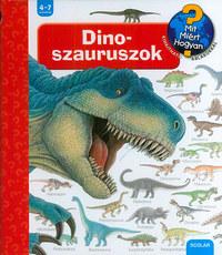 Angela Weinhold: Dinoszauruszok - Mit? Miért? Hogyan? 18. -  (Könyv)