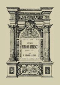 Bártfai Szabó László: Ghymesi Forgách Ferencz 1535-1577 -  (Könyv)