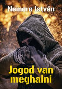 Nemere István: Jogod van meghalni -  (Könyv)