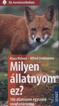 Klaus Richarz, Alfred Limbrunner: Milyen állatnyom ez? - 106 állatnyom egyszerű meghatározása -  (Könyv)