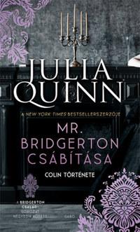 Julia Quinn: Mr. Bridgerton csábítása - Colin története - A Bridgerton család 4. -  (Könyv)