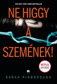 Sarah Pinborough: Ne higgy a szemének! -  (Könyv)