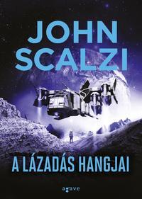 John Scalzi: A lázadás hangjai -  (Könyv)