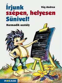 Vég Andrea: Írjunk szépen, helyesen Sünivel! - Harmadik osztály - Írás- és helyesírás-munkafüzet - MS-1522 -  (Könyv)