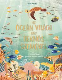 Catherine Barr: Az óceán világa egy teknős szemével -  (Könyv)