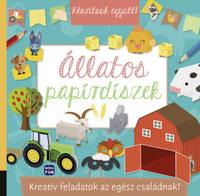 Készítsük együtt! - Állatos papírdíszek - Kreatív feladatok az egész családnak! -  (Könyv)