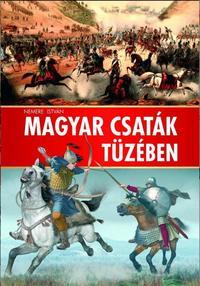 Nemere István: Magyar csaták tüzében -  (Könyv)