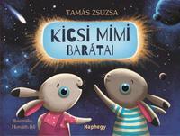 Tamás Zsuzsa: Kicsi Mimi barátai - Horváth Ildi illusztrációival -  (Könyv)