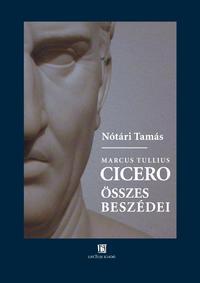 Nótári Tamás: Cicero összes beszédei -  (Könyv)