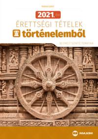Farkas Judit: 2021. évi érettségi tételek történelemből - 30 emelt szintű tematika -  (Könyv)