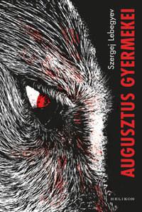 Szergej Lebegyev: Augusztus gyermekei -  (Könyv)