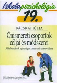 Bácskai Júlia: Önismereti csoportok céljai és módszerei - Iskolapszichológia 19. - Alkalmazásuk egészséges kamaszok csoportjában -  (Könyv)