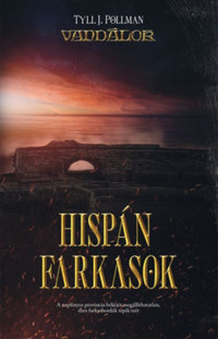 Tyll J. Pollmann: Hispán farkasok -  (Könyv)