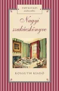 Papp Katalin: Nagyi szakácskönyve -  (Könyv)