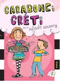 Wanda Coven: Garabonci Gréti és a sütisütő verseny -  (Könyv)
