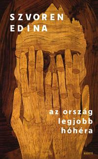 Szvoren Edina: Az ország legjobb hóhéra -  (Könyv)