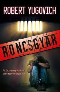 Robert Yugovich: Roncsgyár -  (Könyv)