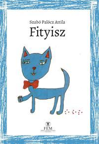 Szabó Palócz Attila: Fityisz -  (Könyv)
