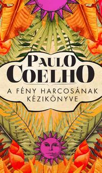 Paulo Coelho: A fény harcosának kézikönyve -  (Könyv)