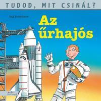 Ralf Butschkow: Tudod, mit csinál? 7. - Az űrhajós -  (Könyv)