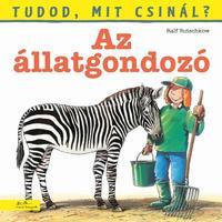 Ralf Butschkow: Tudod, mit csinál? 7. - Az állatgondozó -  (Könyv)