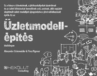 Alexander Osterwalder, Yves Pigneur: Üzletimodell-építés -  (Könyv)